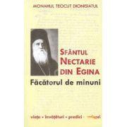 Sfantul Nectarie din Egina, facatorul de minuni. Viata, invataturi, predici, scrisori