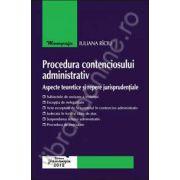 Procedura contenciosului administrativ  aspecte teoretice si repere jurisprudentiale