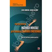 Reprogramarea matricei mentale prin tehnica eliberarii emotionale. Cum sa-ti antrenezi gandirea pozitiva