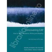 Uncovering EAP. How to teach academic writing and reading