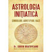 Astrologia initiatica: simboluri, arhetipuri, raze