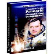 Biografia unui cosmonaut. Dumitru Dorin Prunariu