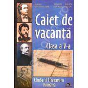 Caiet de Vacanta Limba si Literatura Romana pentru clasa a V-a