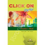 Curs de limba engleza Click On Starter (TB). Manualul profesorului pentru clasa a V-a