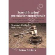 Expertii in cadrul procedurilor internationale - in litigii civile si penale, in arbitrajul international si in protectia investitiilor straine