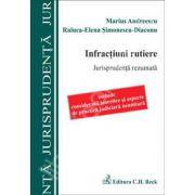 Infractiuni rutiere. Jurisprudenta rezumata (Include consideratii teoretice si aspecte de practica judiciara neunitara)