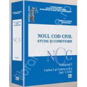 Noul Cod Civil. Studii si comentarii - Volumul I. Cartea I si Cartea a II-a (art. 1-534)