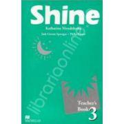 Shine Level 3 Teacher's Book. Manualul profesorului de limba engleza pentru clasa a VIII-a
