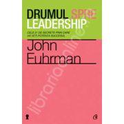 Drumul spre leadership - Cele 21 de secrete prin care va veti potenta succesul