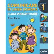 Comunicare in limba romana - pentru clasa pregatitoare. Semestrul I - Alina Radu