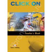 Curs de limba engleza Click On 3 (TB). Manualul profesorului pentru clasa a VII-a