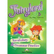 Curs pentru limba engleza. Fairyland 3 Vocabulary and Grammar Practice pentru clasa a III-a