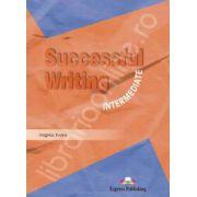 Curs pentru limba engleza. Successful Writing Intermediate. Manualul elevului clasa a IX-a