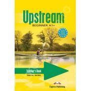 Curs pentru limba engleza. Upstream Beginner A1+. Manualul profesorului clasa a V-a