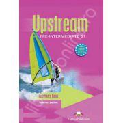 Curs pentru limba engleza. Upstream Pre-Intermediate B1. Manualul profesorului clasa a VII-a