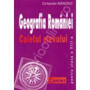 Geografia romaniei. Caietul elevului clasa a VIII-a - Octavian Mandrut