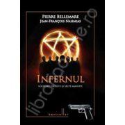 Infernul. Societati secrete si alte secte mafiote