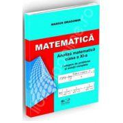 Matematica. Analiza matematica pentru clasa a XI-a. Culegere de probleme si solutii complete