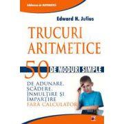 Trucuri aritmetice. 50 de moduri simple de adunare, scadere, inmultire si impartire fara calculator