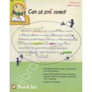 Cum sa scrii corect: exercitii de ortografie, ortoepie si punctuatie