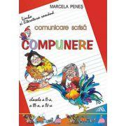 Comunicare scrisa. Compunere clasele a II-a, a III-a, a IV-a (Limba si literatura romana)