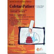 Cofetar-Patiser. Manual pentru calificarea Cofetar-Patiser. Anul de completare