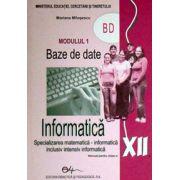 Informatica BD, manual pentru clasa a XII-a (Specializarea, matematica-informatica. Inclusiv, intensiv informatica)