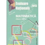Evaluare nationala 2013. Matematica, clasa a VIII-a