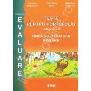 Teste pentru portofoliu clasa a IV-a. Limba si literatura romana (Colectia - Evaluare)