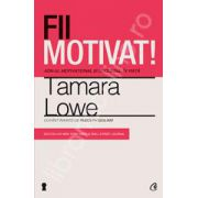 Fii motivat! ADN-ul motivational si succesul in viata
