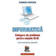 INFORMATICA, culegere de probleme pentru clasele IX-XI (Editie revizuita si adaugita)
