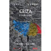 Criza si dupa criza. Schimbarea lumii