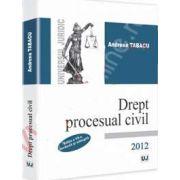 Drept procesual civil 2012. Editia a VII-a revazuta si adaugita