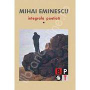 MIhai Eminescu - integrala poetica (4 volume)