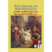 Principesa de Montpensier si alte nuvele franceze din secolul al XVII-lea