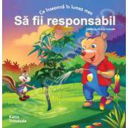 Sa fii responsabil (Colectia - Virtuti morale)