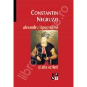 Constantin Negruzzi. Alexandru Lapusneanul si alte scrieri