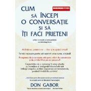 Cum sa incepi o conversatie si sa iti faci prieteni (editie revizuita si imbunatatita cu informatii la zi)