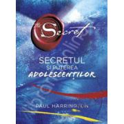 Secretul si puterea adolescentilor