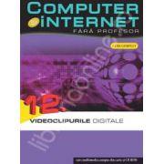 Computer si internet fara profesor  volumul 12
