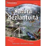 Natura dezlantuita. Exploreaza - descopera - invata