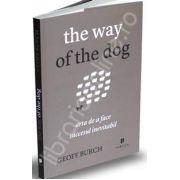 The way of the dog. Arta de a face succesul inevitabil