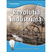 Revolutia industriala. Exploreaza - descopera - invata