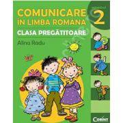 Comunicare in limba romana - pentru clasa pregatitoare. Semestrul II - Alina Radu