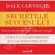 Secretele succesului - Audiobook. Cum sa va faceti prieteni si sa deveniti influenti