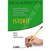Bacalaureat 2013 Istorie. Sinteze, scheme, teste de evaluare