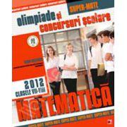 Matematica. Olimpiade si concursuri scolare 2012. Clasele VII-VIII