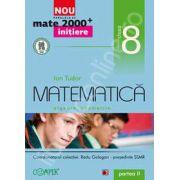 Mate 2000 pentru clasa a VIII-a. Partea a II-a, INITIERE. Matematica, algebra, geometrie
