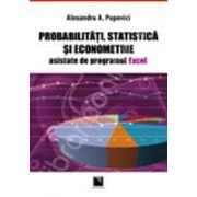 Probabilitati, statistica si econometrie asistate de programul Excel