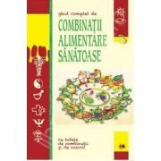 Ghid complet de combinatii alimentare sanatoase